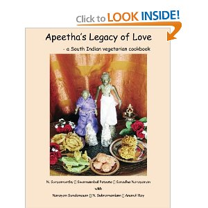 Apeetha's Legacy of Love: A South Indian Vegetarian Cookbook